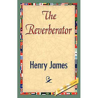 The Reverberator by James & Henry & Jr.
