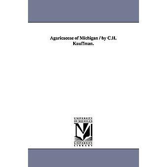 Agaricaceae Michigan av C.H. Kauffman. av Kauffman & Charles Henry