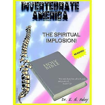 Hvirvelløse amerikamønterne åndelige Implosion af Haley & Dr. E. N.