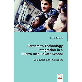 Ostacoli all'integrazione della tecnologia in una scuola privata di Puerto Rico di Benjamin & Juanita