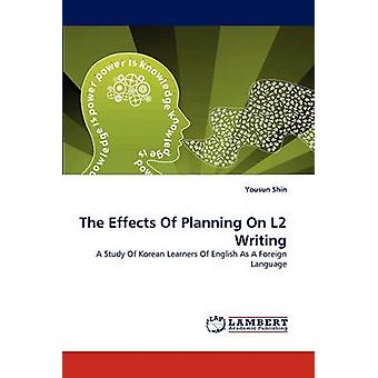 The Effects of Planning on L2 Writing by Shin & Yousun