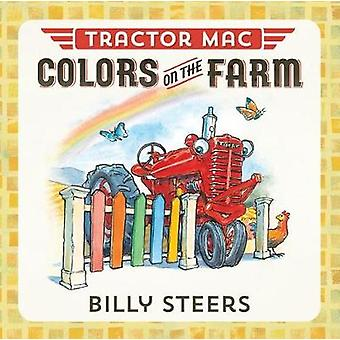 Tractor Mac Colors on the Farm by Billy Steers - 9780374306335 Book