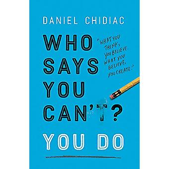 Who Says You Can't? You Do - 9780525573616 Book