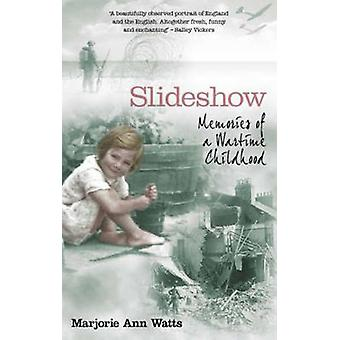 Slideshow - Memories of a Wartime Childhood by Marjorie-Ann Watts - 97