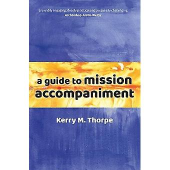 A Guide to Mission Accompaniment by Kerry Thorpe - 9780857465955 Book