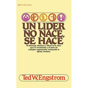Un Lider No Nace - Se Hace by Theodore Wilhelm Engstrom - Grupo Nelso