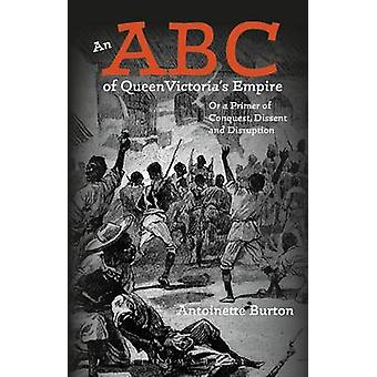 An ABC of Queen Victoria's Empire - Or a Primer of Conquest - Dissent