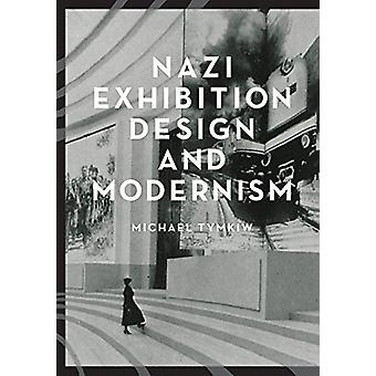 Nazi Exhibition Design and Modernism by Nazi Exhibition Design and Mo