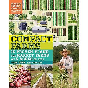 Compact Farms by Josh Volk - 9781612125947 Book