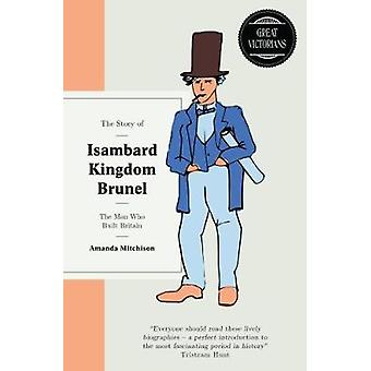 The Isambard Brunel - The Man Who Built Briton by Amanda Mitchison - 9