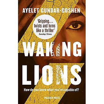 Waking Lions by Ayelet Gundar-Goshen - Sondra Silverston - 9781782272