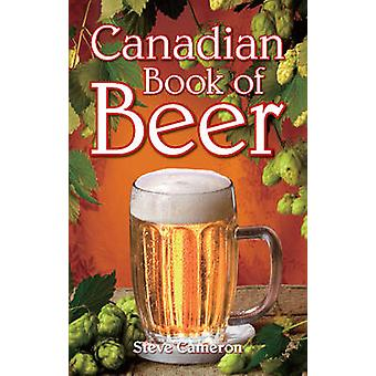 Canadian Book of Beer by Steve Cameron - 9781897278642 Book