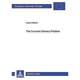 The Concrete Delivery Problem (1st New edition) by Lasse Asbach - 978