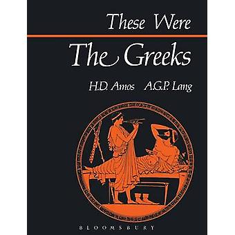 These Were the Greeks by Amos & H. D.