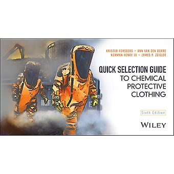 Quick Selection Guide To Chemical Prote by Forsberg Krister Den Borre Ann Van Henry Norman Iii Zeigler James P.