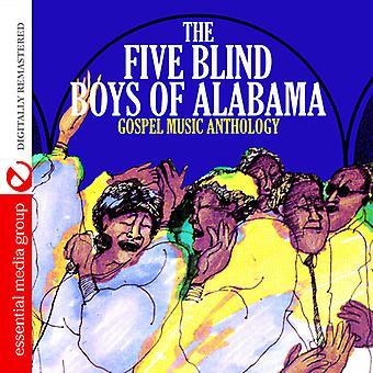 Five Blind Boys of Alabama - Gospel Music Anthology: Five Blind Boys of Alabama [CD] USA import