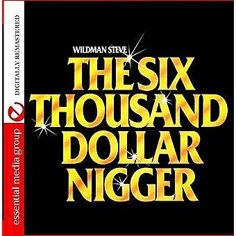 Wildman Steve - import USA sześć tysięcy Nigge Dolar [CD]