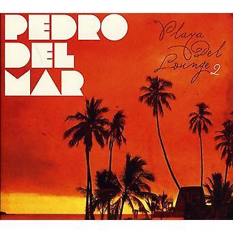 Pedro Del Mar - Playa Del Lounge 2 [CD] USA import