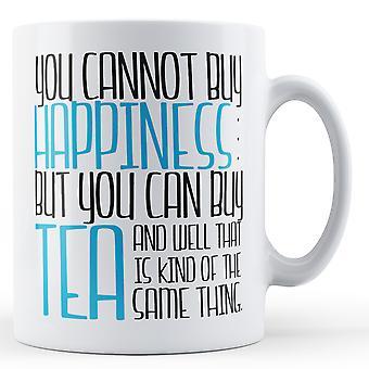Du kan ikke købe lykke, men du kan købe te - trykt krus