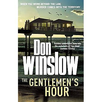 The Gentlemen's Hour by Don Winslow - 9780099527565 Book