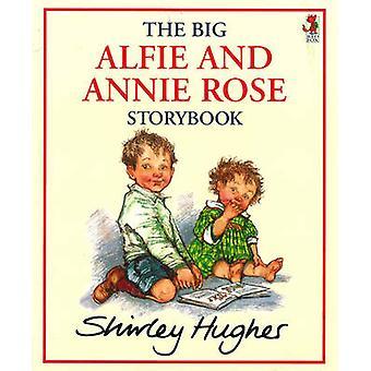 El gran Alfie y Annie Rose Storybook Shirley Hughes - 9780099750
