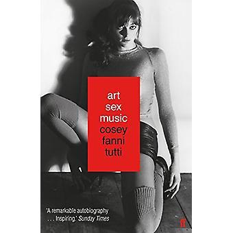 Art Sex Music by Cosey Fanni Tutti - 9780571328529 Book