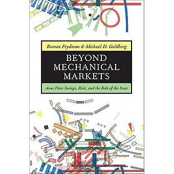 Beyond Mechanical Markets - Asset Price Swings - Risk - and the Role o
