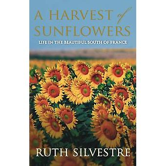 A Harvest of Sunflowers by Ruth Silvestre - 9780749008437 Book