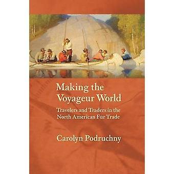 Uczynienia świata Voyageur - turystów i przedsiębiorców w Ameryce Północnej