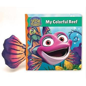 Stänk- och bubblor - min färgglada Reef (board book) av stänk och Bubbl