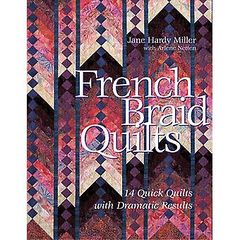 French Braid Quilts - 14 Quick Quilts with Dramatic Results by Jane Ha