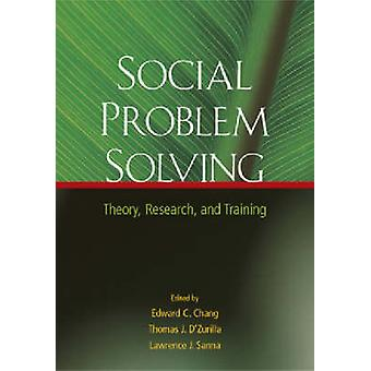 Social Problem Solving - Theory - Research - and Training by Edward C.