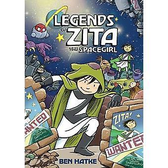 Legends of Zita the Spacegirl by Ben Hatke - 9781596434479 Book