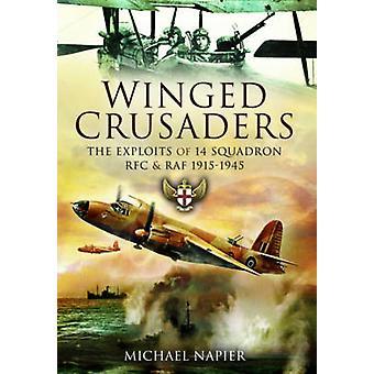 Alato crociati - le gesta di 14 Squadron RFC & RAF 1915-45 di Mi