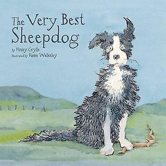The Very Best Sheepdog by Rosie Wellesley - Pinny Grylls - 9781843652