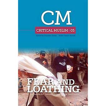 Kritische Muslime 03 - Fear and Loathing von Ziauddin Sardar - Robin Yass