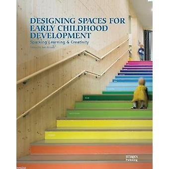 Designing Spaces for Early Childhood Development - Sparking Learning &
