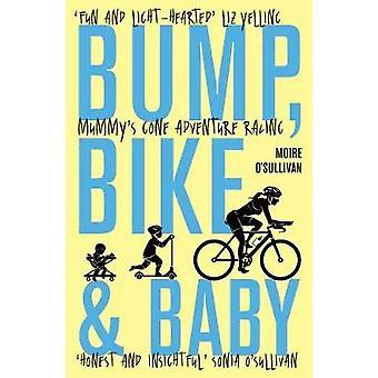 Bump - Bike & Baby - Mummy's Gone Adventure Racing by Moire O'Sullivan