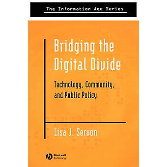 Bridging the Digital Divide - Technology - Community and Public Policy