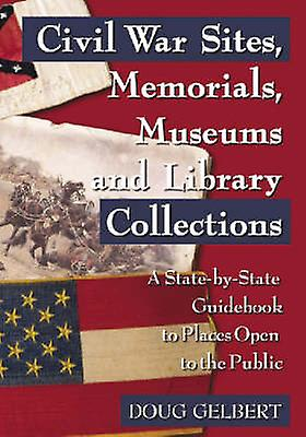 Civil War Sites - Memorials - Museums and Library Collections - A Stat