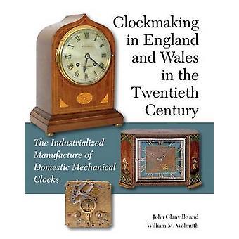 Clockmaking in Engeland en Wales in de twintigste eeuw - de Indust