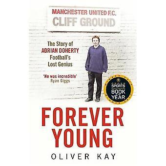 Young - die Geschichte von Adrian Doherty - Fußball ist Genie b für immer verloren.
