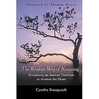 La voie de la sagesse de savoir: récupération d'une ancienne Tradition pour éveiller le cœur