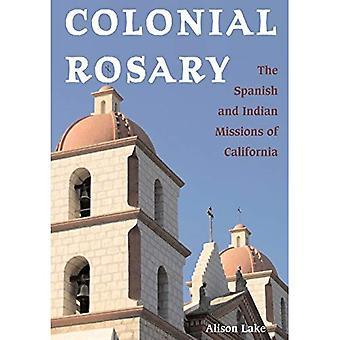 Rosário colonial: As espanholas e indianas missões da Califórnia