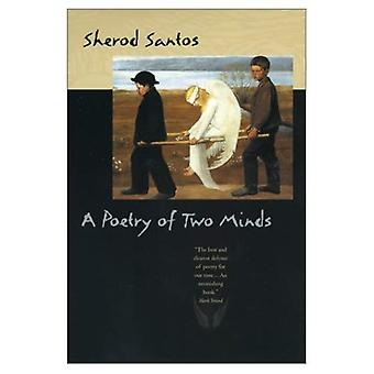 A Poetry of Two Minds (Life of Poetry: Poets on Their Art & Craft)