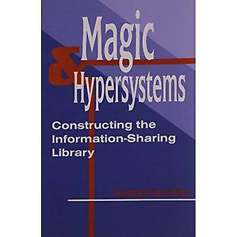 Magic and Hypersystems: Constructing the Information-Sharing Library