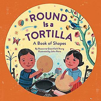 Die Runde Form ist eine Tortilla: ein Buch von Formen