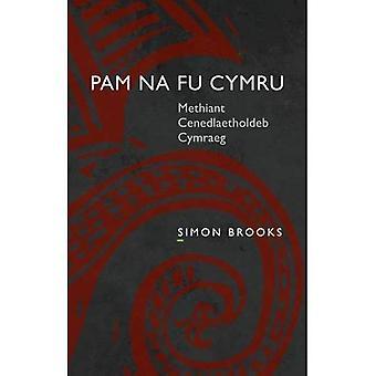 Pam na fu Cymru [WEL]