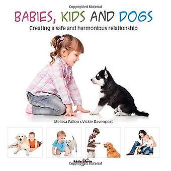 Bébés, enfants et chiens: création d'une relation sûre et harmonieuse