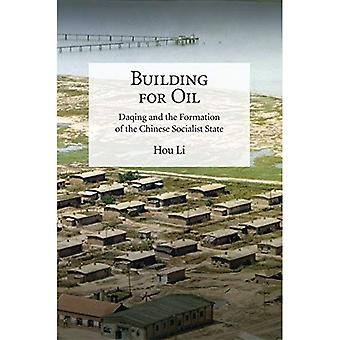 Building for Oil: Daqing and the Formation of the Chinese Socialist State (Harvard-Yenching Institute Monograph Series)